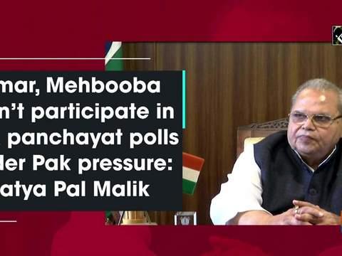 Omar, Mehbooba didn't participate in JandK panchayat polls under Pak pressure: Satya Pal Malik