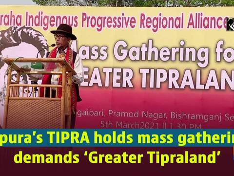 Tripura's TIPRA holds mass gathering, demands 'Greater Tipraland'