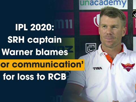 IPL 2020: SRH captain Warner blames 'poor communication' for loss to RCB