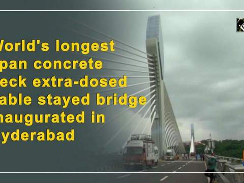 World's longest span concrete deck extra-dosed cable stayed bridge inaugurated in Hyderabad