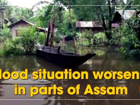 Flood situation worsens in parts of Assam