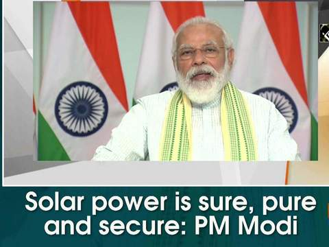 Solar power is sure, pure and secure: PM Modi