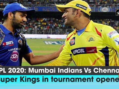 IPL 2020: Mumbai Indians Vs Chennai Super Kings in tournament opener