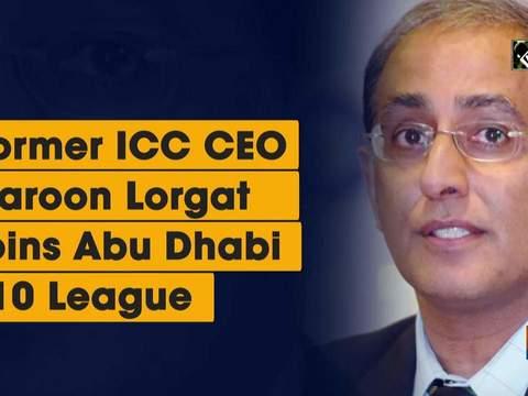 Former ICC CEO Haroon Lorgat joins Abu Dhabi T10 League