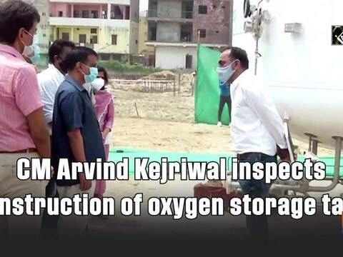 CM Arvind Kejriwal inspects construction of Oxygen storage tank