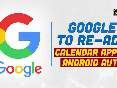 Google to re-add Calendar app to Android Auto