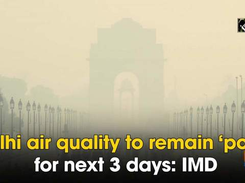 Delhi air quality to remain 'poor' for next 3 days: IMD