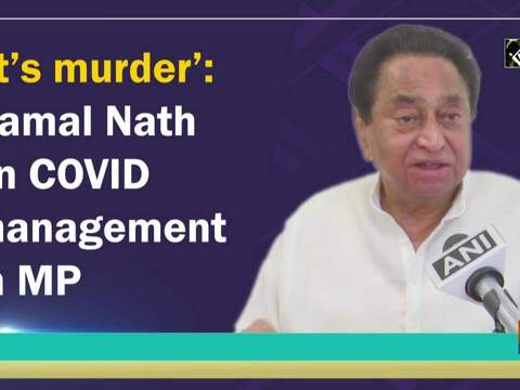 'It's murder': Kamal Nath on COVID management in MP