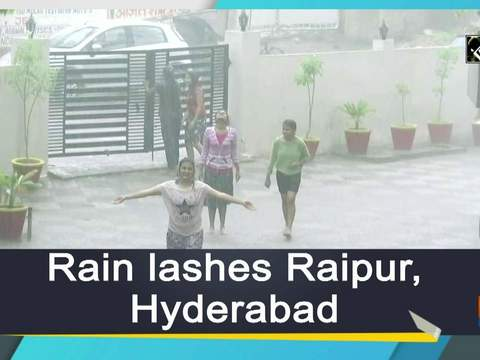 Rain lashes Raipur, Hyderabad