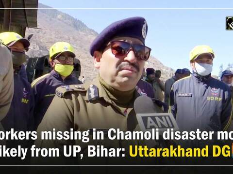 Workers missing in Chamoli disaster most likely from UP, Bihar: Uttarakhand DGP