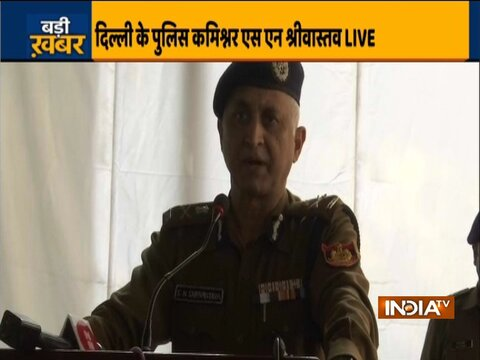 Delhi Police Commissioner SN Srivastava praises cops, says 'patience & control shown by you is right'
