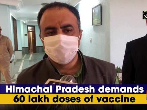 Himachal Pradesh demands 60 lakh doses of vaccine
