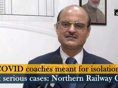 COVID coaches meant for isolation, not serious cases: Northern Railway GM