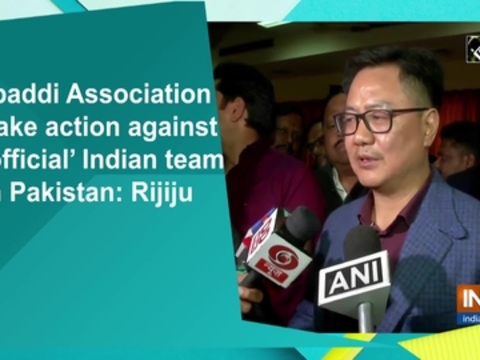 Kabaddi Association to take action against 'unofficial' Indian team in Pakistan: Rijiju