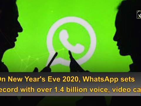 On New Year's Eve 2020, WhatsApp sets record with over 1.4 billion voice, video calls