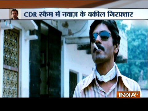 CDR scam: Nawazuddin Siddiqui's lawyer arrested by Thane crime branch