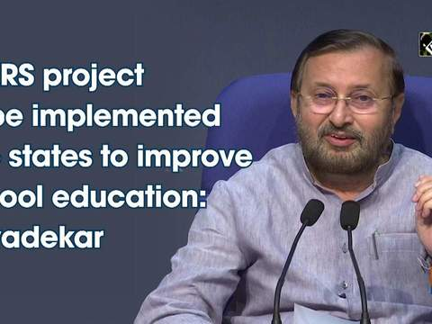 STARS project to be implemented in 6 states to improve school education: Javadekar