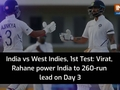 India vs West Indies, 1st Test: Virat, Rahane power India to 260-run lead on Day 3