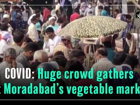 COVID: Huge crowd gathers at Moradabad's vegetable market