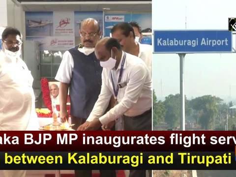 K'taka BJP MP inaugurates flight service between Kalaburagi and Tirupati