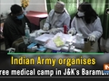 Indian Army organises free medical camp in JandK's Baramulla