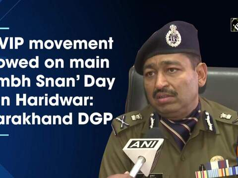 No VIP movement allowed on main 'Kumbh Snan' Day in Haridwar: Uttarakhand DGP