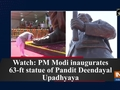 Watch: PM Modi inaugurates 63-ft statue of Pandit Deendayal Upadhyaya