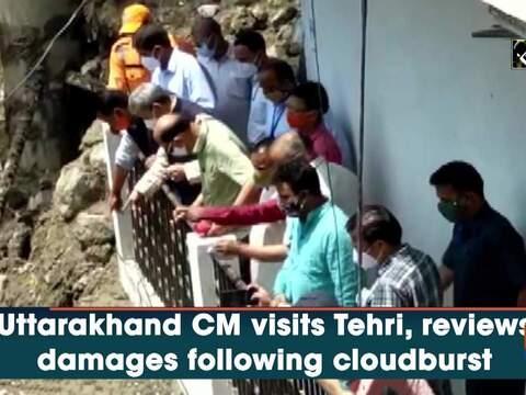 Uttarakhand CM visits Tehri, reviews damages following cloudburst