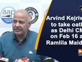Arvind Kejriwal to take oath as Delhi CM on Feb 16 at Ramlila Maidan