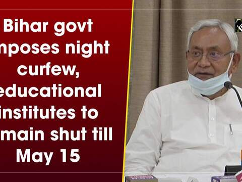 Bihar govt imposes night curfew, educational institutes to remain shut till May 15