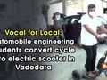 Vocal for Local: Automobile engineering students convert cycle into electric scooter in Vadodara