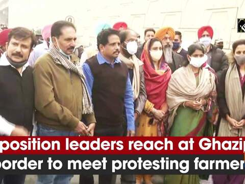 Opposition leaders reach at Ghazipur border to meet protesting farmers