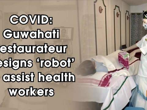 COVID: Guwahati restaurateur designs 'robot' to assist health workers