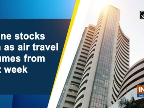 Airline stocks gain as air travel resumes from next week