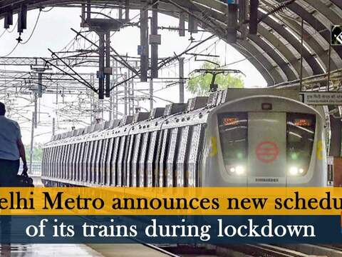 Delhi Metro announces new schedule of its trains during lockdown