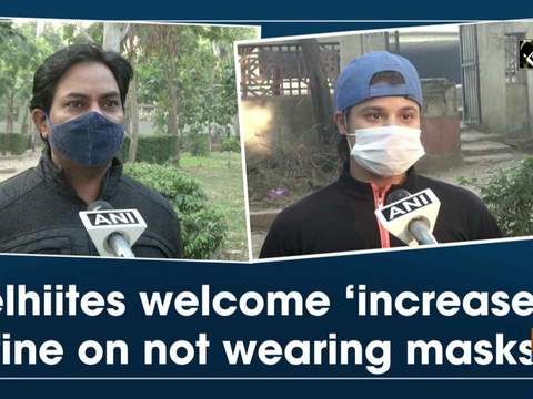 Delhiites welcome 'increased' fine on not wearing masks