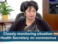 Closely monitoring situation: Health Secretary on coronavirus