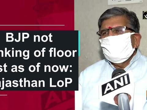 BJP not thinking of floor test as of now: Rajasthan LoP