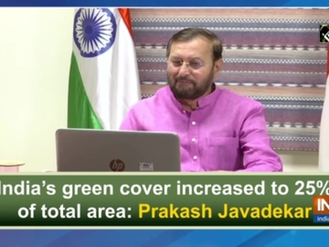 India's green cover increased to 25% of total area: Prakash Javadekar