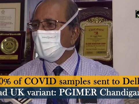 70% of COVID samples sent to Delhi had UK variant: PGIMER Chandigarh