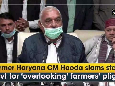 Former Haryana CM Hooda slams state govt for 'overlooking' farmers' plight