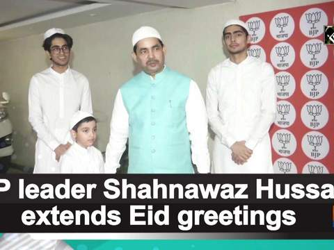 BJP leader Shahnawaz Hussain extends Eid greetings