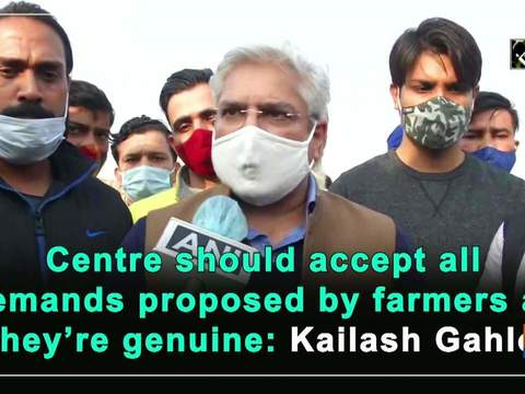 Centre should accept all demands proposed by farmers as they're genuine: Kailash Gahlot