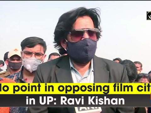 No point in opposing film city in UP: Ravi Kishan