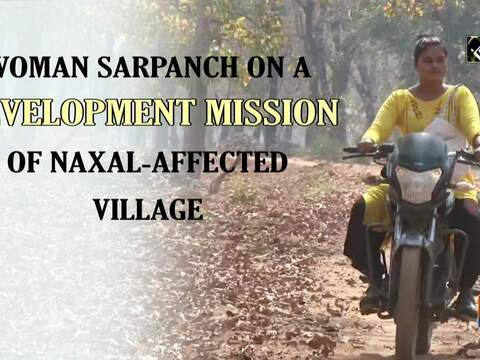 Woman sarpanch on a development mission of Naxal-affected village