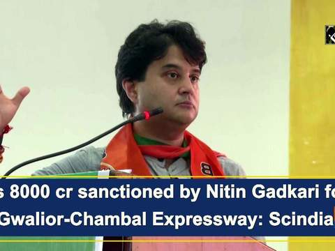 Rs 8000 cr sanctioned by Nitin Gadkari for Gwalior-Chambal Expressway: Scindia