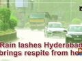 Rain lashes Hyderabad, brings respite from heat