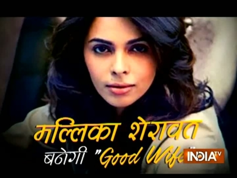 The Good Wife: Mallika Sherawat to feature in Indian adaptation of the American show