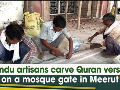 Hindu artisans carve Quran verses on a mosque gate in Meerut