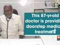 This 87-yr-old doctor is providing doorstep medical treatment